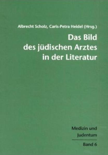 Das Bild des jüdischen Arztes in der Literatur als Buch (gebunden)