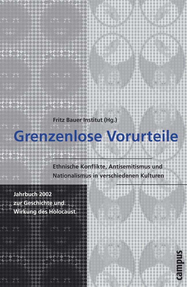 Grenzenlose Vorurteile. Jahrbuch 2002 zur Geschichte und Wirkung des Holocaust als Buch (kartoniert)