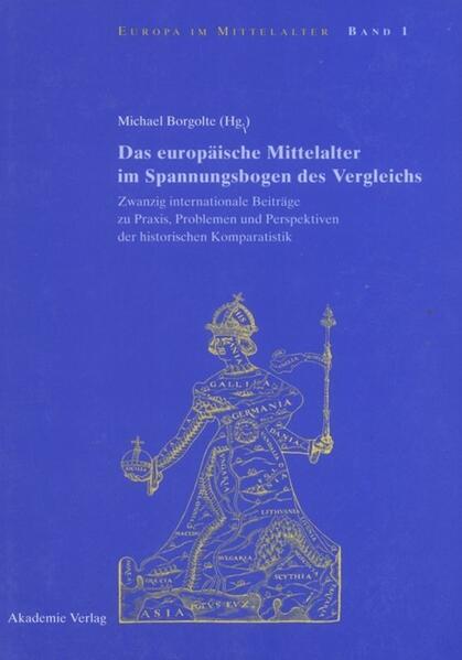 Das europäische Mittelalter im Spannungsbogen des Vergleichs als Buch (gebunden)