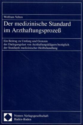Der medizinische Standard im Arzthaftungsprozeß als Buch (gebunden)