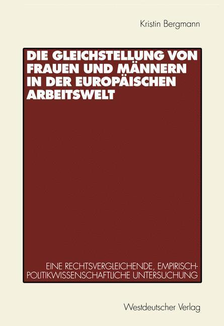Die Gleichstellung von Frauen und Männern in der europäischen Arbeitswelt als Buch (gebunden)