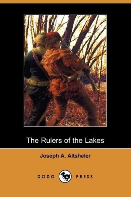 The Rulers of the Lakes: A Story of George and Champlain (Dodo Press) als Taschenbuch