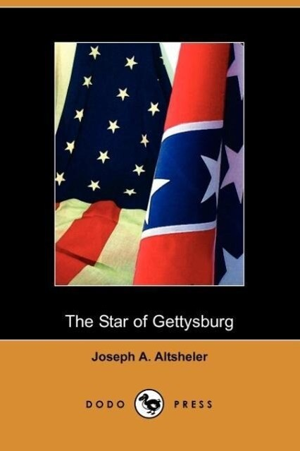 The Star of Gettysburg: A Story of Southern High Tide (Dodo Press) als Taschenbuch