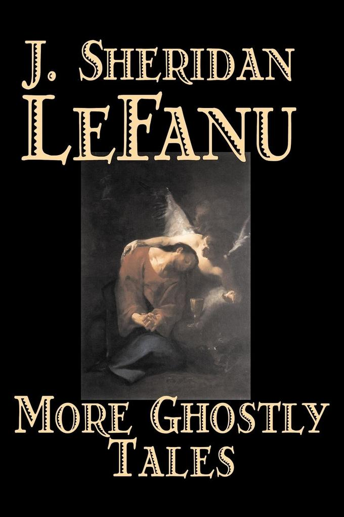 More Ghostly Tales by J. Sheridan LeFanu, Fiction, Literary, Horror, Fantasy als Taschenbuch
