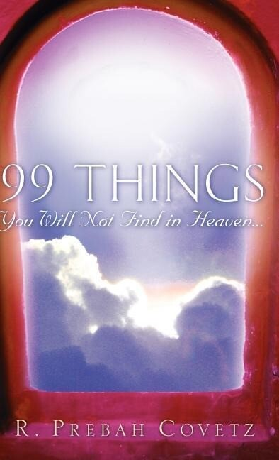 99 Things You Will Not Find In Heaven... als Buch (gebunden)