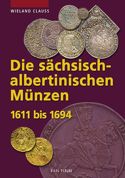 Die sächsisch-albertinischen Münzen 1611 - 1694 als Buch (gebunden)