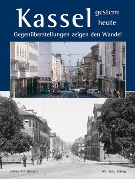 Kassel - gestern und heute als Buch (gebunden)