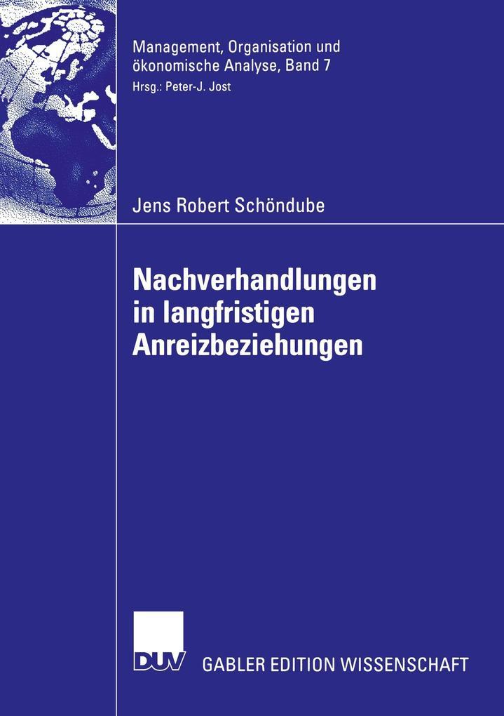 Nachverhandlungen und Informationsgehalt in langfristigen Anreizbeziehungen als Buch (kartoniert)