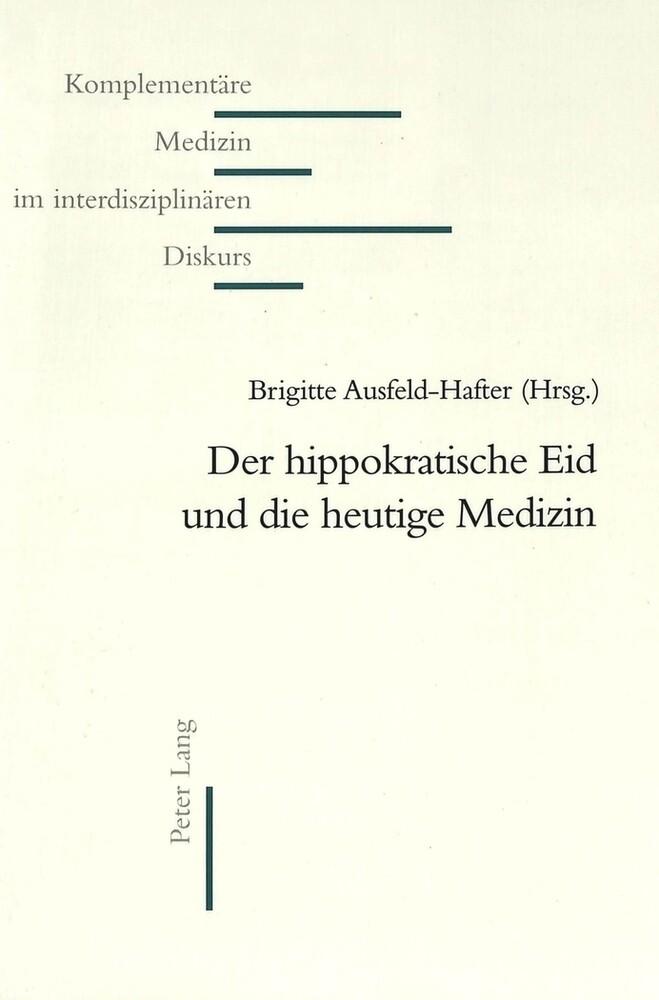 Der hippokratische Eid und die heutige Medizin als Buch (kartoniert)