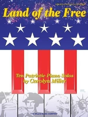 Land of the Free: 10 Patriotic Piano Solos als Taschenbuch