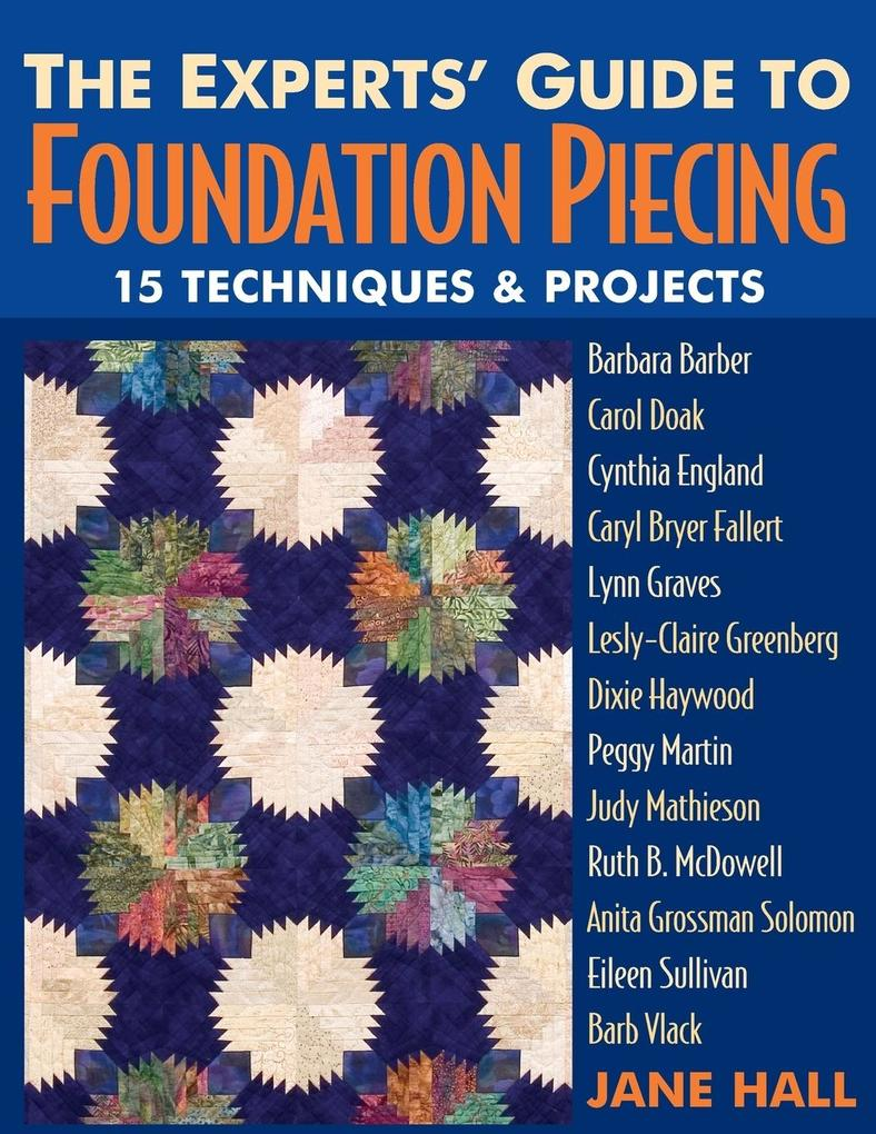 The Experts' Guide to Foundation Piecing - Print on Demand Edition als Taschenbuch