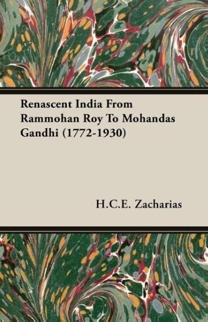 Renascent India From Rammohan Roy To Mohandas Gandhi (1772-1930) als Taschenbuch