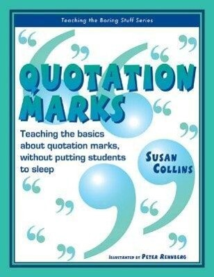 Quotation Marks: Teaching the Basics about Quotation Marks Without Putting Students to Sleep als Taschenbuch