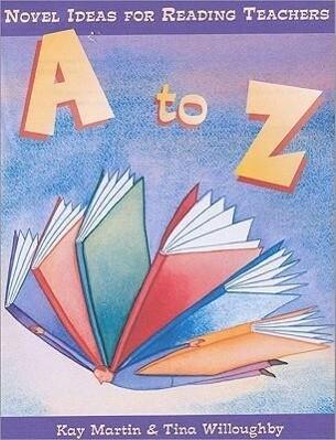 A to Z: Novel Ideas for Reading Teachers als Taschenbuch