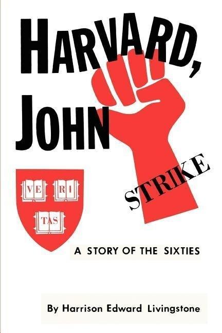Harvard, John: A Story of the Sixties als Taschenbuch