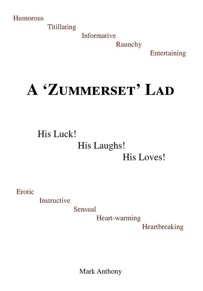 A Zummerset Lad. His Luck! His Laughs! His Loves! als Taschenbuch
