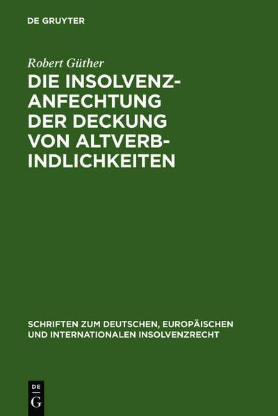 Die Insolvenzanfechtung der Deckung von Altverbindlichkeiten als Buch (gebunden)