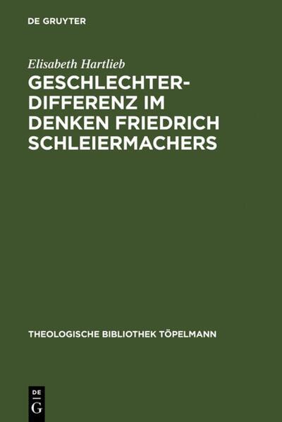 Geschlechterdifferenz im Denken Friedrich Schleiermachers als Buch (gebunden)