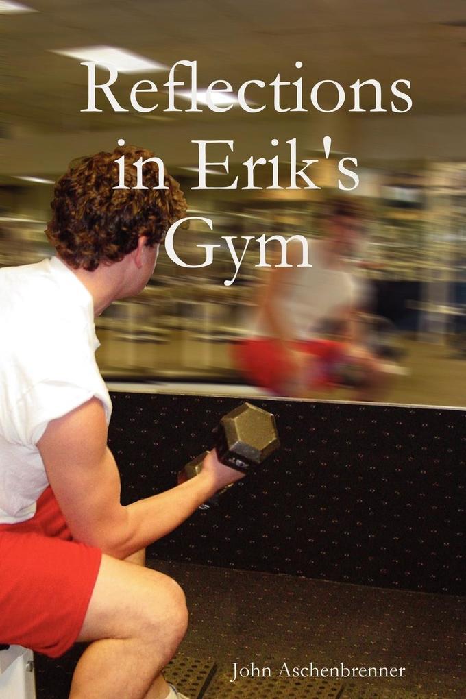 Reflections in Erik's Gym als Taschenbuch