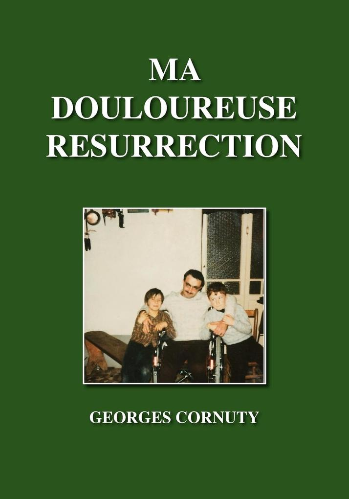 Ma Douloureuse Resurrection als Taschenbuch