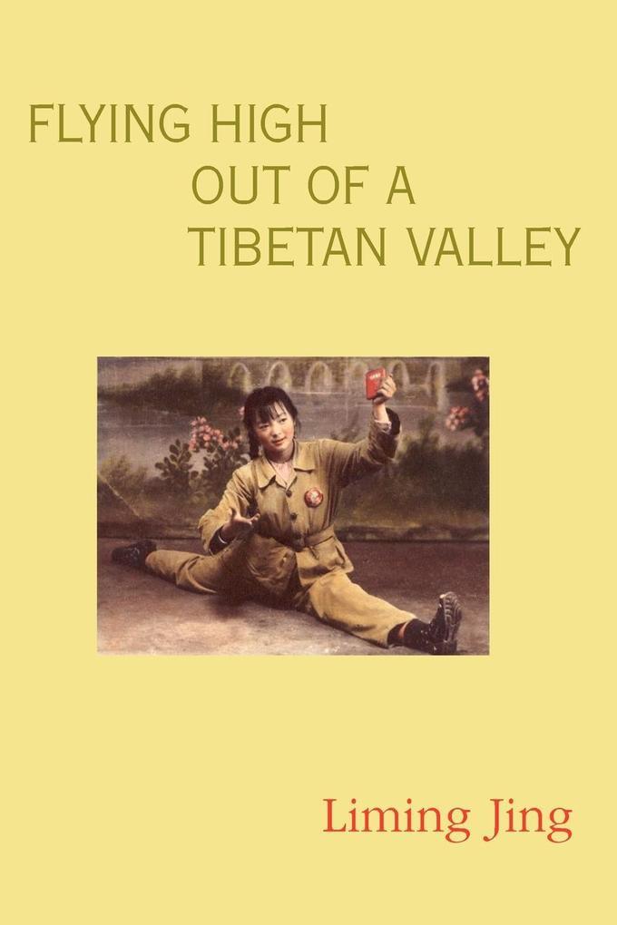 Flying High Out of a Tibetan Valley als Taschenbuch