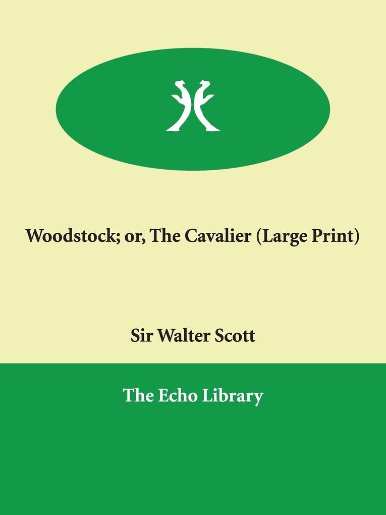 Woodstock; Or, the Cavalier als Taschenbuch