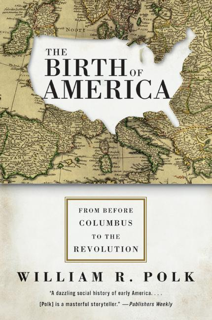 The Birth of America: From Before Columbus to the Revolution als Taschenbuch