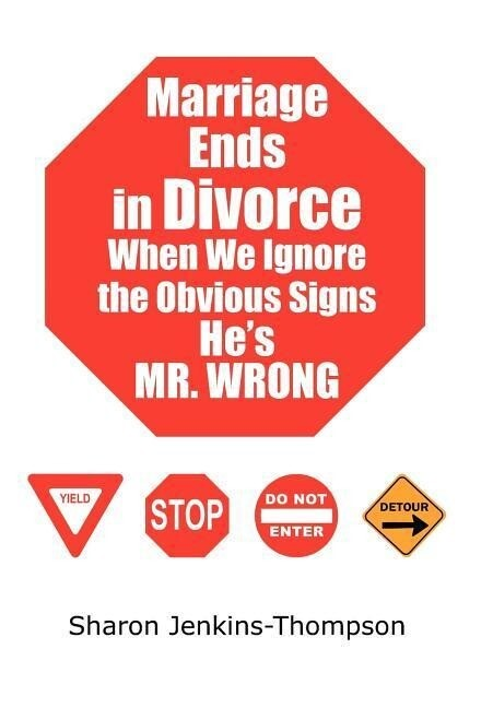 Marriage Ends in Divorce When We Ignore the Obvious Signs He's MR. WRONG als Taschenbuch