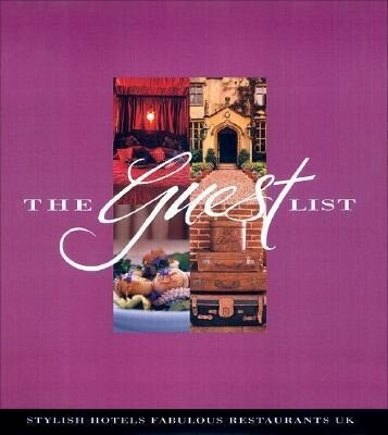 The Guest List: UK's Most Stylish Hotels and Fabulous Restaurants als Taschenbuch