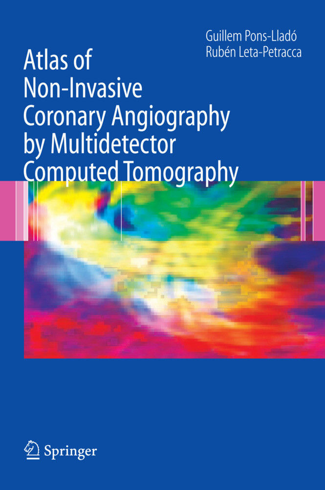 Atlas of Non Invasive Coronary Angiography by Multidetector Computed Tomography als Buch (gebunden)