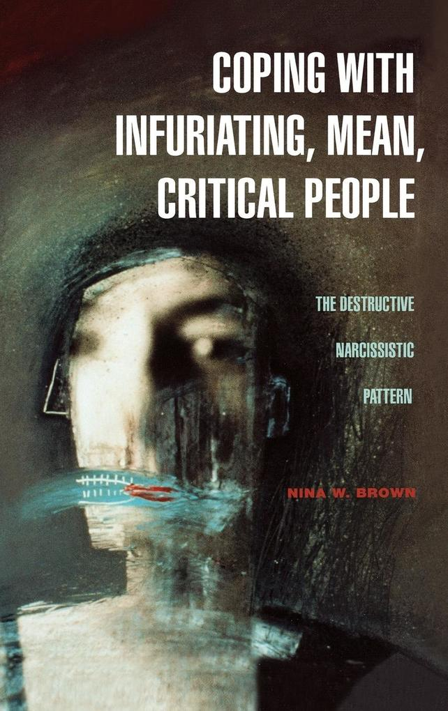 Coping with Infuriating, Mean, Critical People als Buch (gebunden)