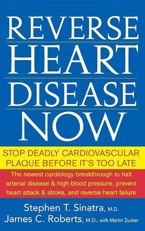 Reverse Heart Disease Now: Stop Deadly Cardiovascular Plaque Before It's Too Late als Buch (gebunden)