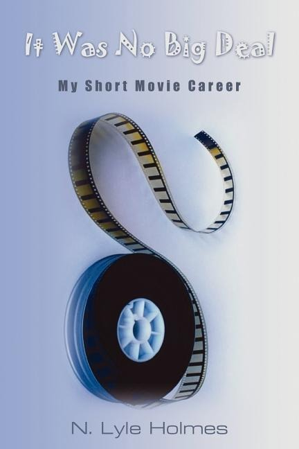 It Was No Big Deal: My Short Movie Career als Taschenbuch
