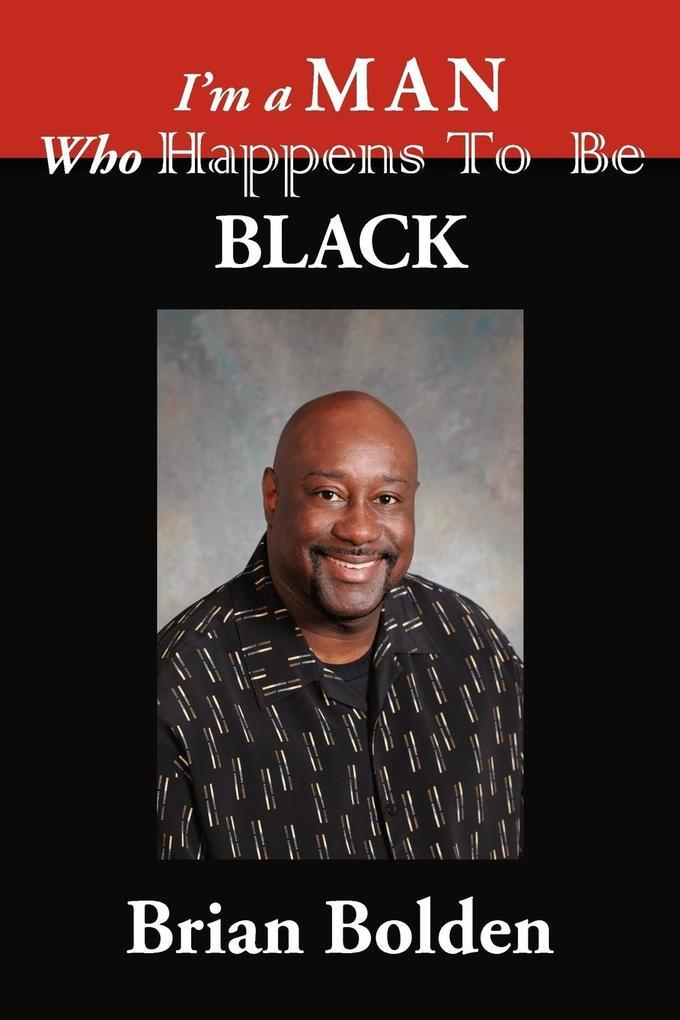 I'm a Man Who Happens To Be Black als Taschenbuch