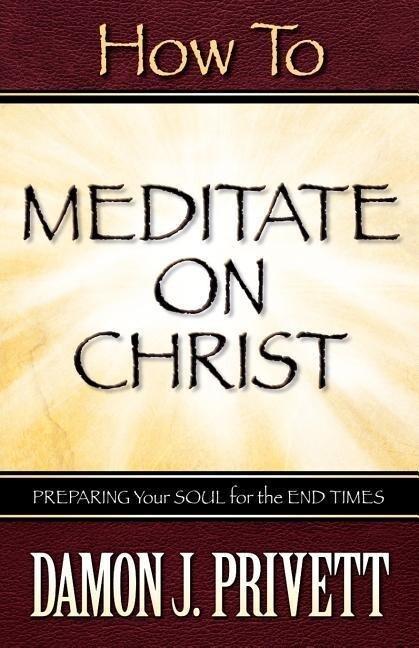 How To Meditate On Christ als Taschenbuch