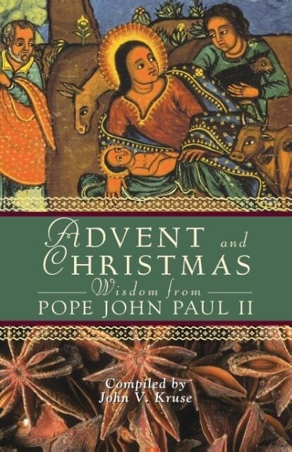 Advent and Christmas Wisdom from Pope John Paul II: Daily Scripture and Prayers Together with Pope John Paul II's Own Words als Taschenbuch