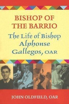 Bishop of the Barrio: The Life of Bishop Alphonse Gallegos, OAR als Taschenbuch
