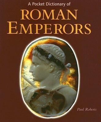 A Pocket Dictionary of Roman Emperors als Buch (gebunden)