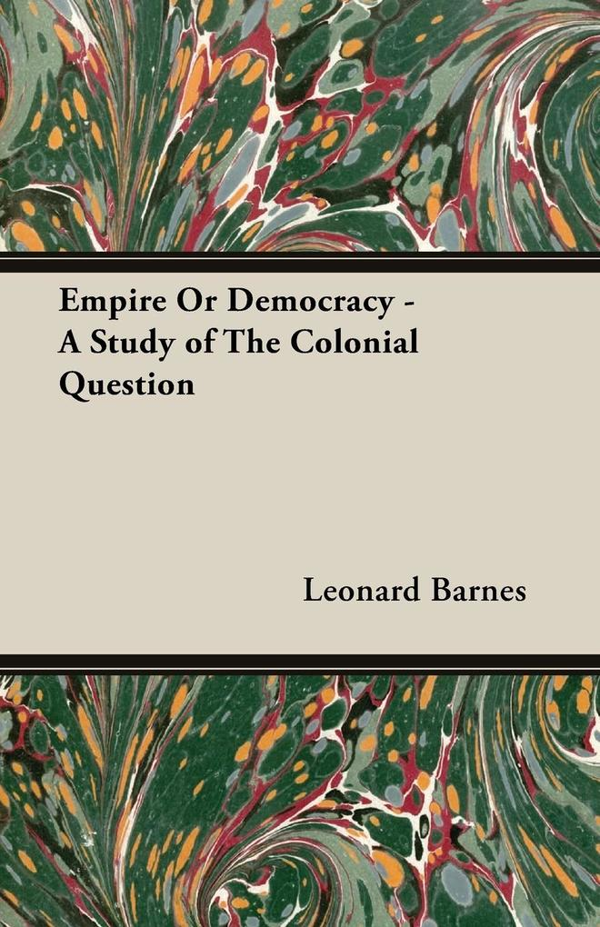 Empire Or Democracy - A Study of The Colonial Question als Taschenbuch