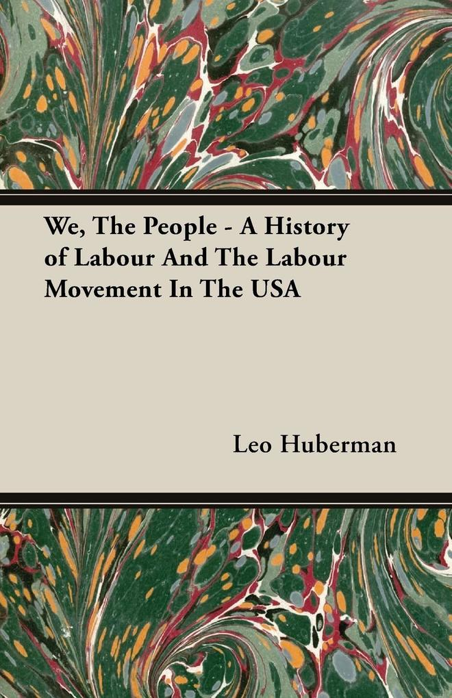 We, The People - A History of Labour And The Labour Movement In The USA als Taschenbuch