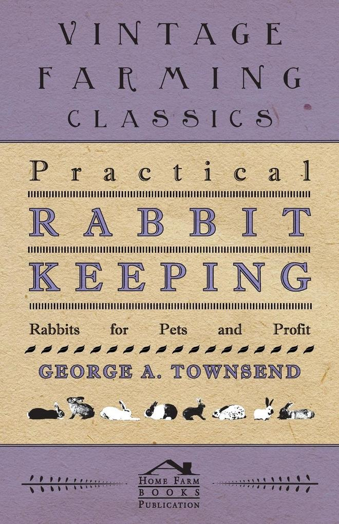Practical Rabbit Keeping - Rabbits for Pets and Profit als Taschenbuch