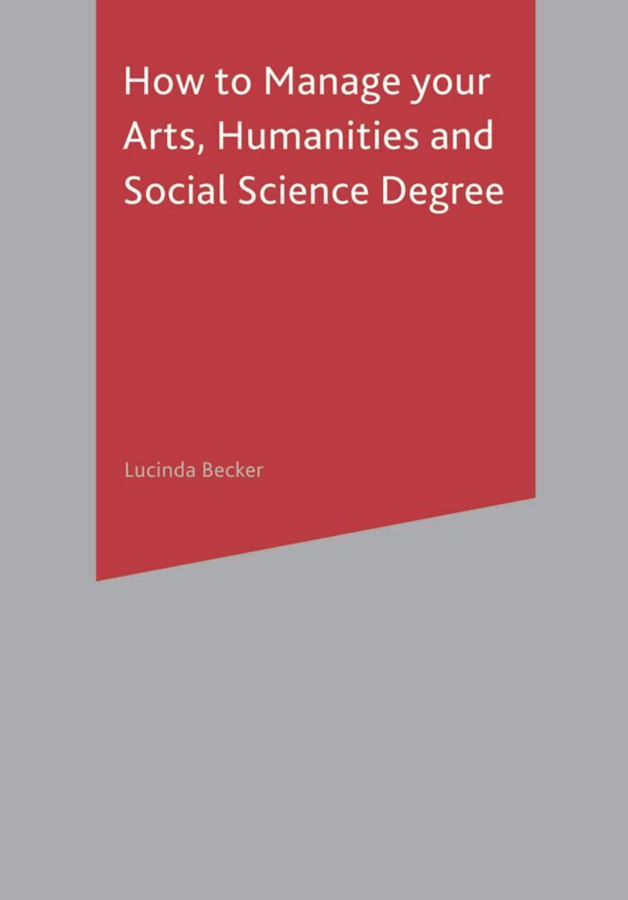 How to Manage your Arts, Humanities and Social Science Degree als Buch (gebunden)