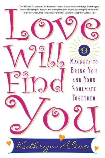 Love Will Find You: 9 Magnets to Bring You and Your Soulmate Together als Taschenbuch