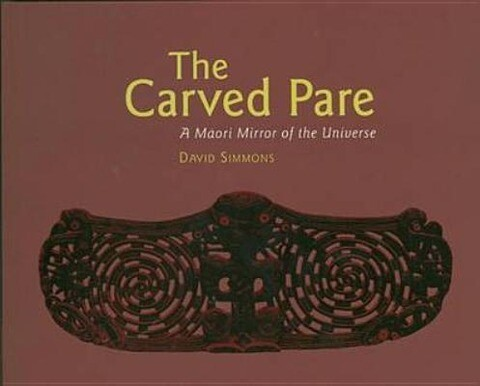 The Carved Pare: A Maori Mirror of the Universe als Taschenbuch