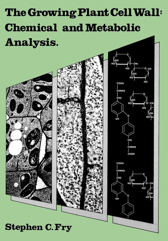 The Growing Plant Cell Wall: Chemical and Metabolic Analysis als Taschenbuch