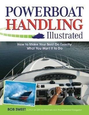 Powerboat Handling Illustrated als Buch (gebunden)