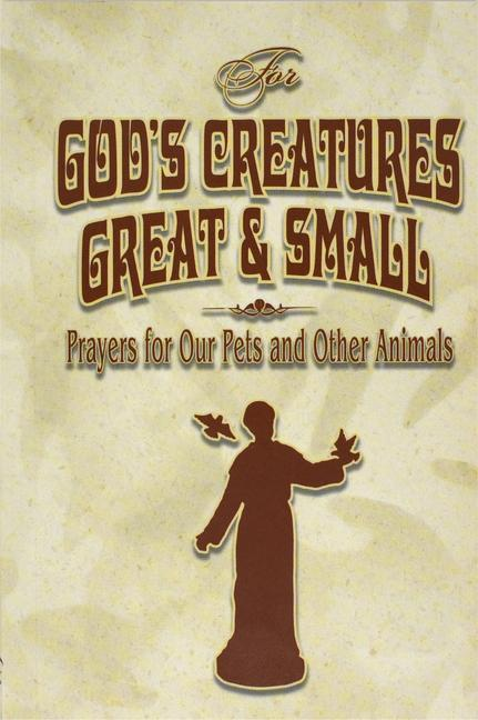 For God's Creatures Great and Small: Prayers for Our Pets and Other Animals als Taschenbuch