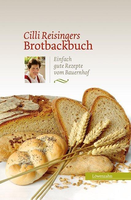 Cilli Reisingers Brotbackbuch als Buch (gebunden)