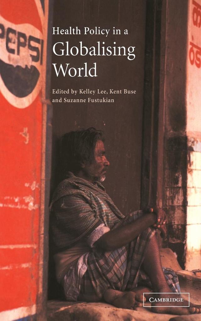 Health Policy in a Globalising World als Buch (gebunden)