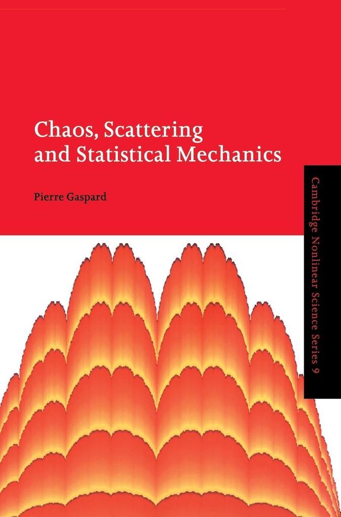 Chaos, Scattering and Statistical Mechanics als Buch (gebunden)